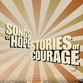 Play & Download Songs of Hope, Stories of Courage by Various Artists | Napster