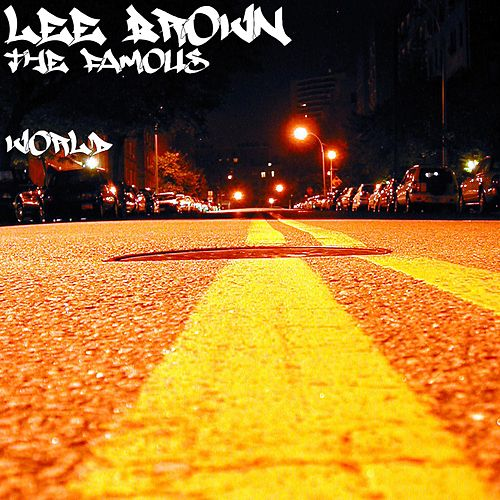 Play & Download The Famous World by Lee Brown | Napster