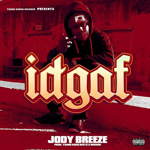 Play & Download Idgaf by Jody Breeze | Napster