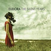 The Silent Years by Eudora