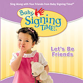 Play & Download Baby Signing Time Vol. 4 - Let's Be Friends by Signing Time | Napster