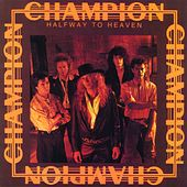 Play & Download Halfway To Heaven by Champion | Napster
