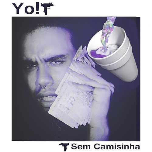 Play & Download Sem Camisinha by Yo- | Napster