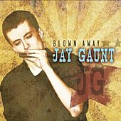 Blown Away by Jay Gaunt