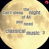 Play & Download Can't sleep the night of All you need classical music 3 by Sound sleep classic | Napster