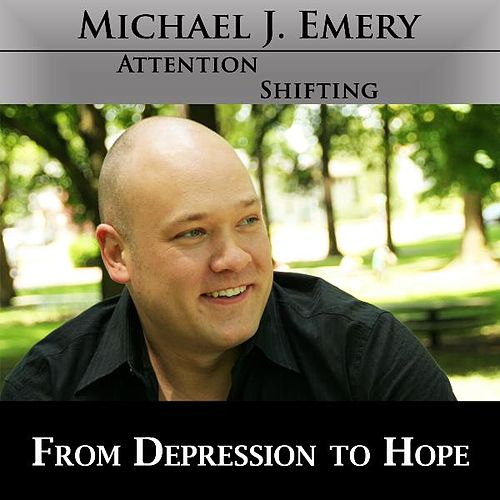 Play & Download From Depression to Hope - Nlp and Hypnosis Mp3 to End Depression and Experience a Brighter Future by Michael J. Emery | Napster