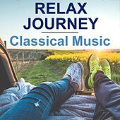 Relax Journey (Classical Music) by Various Artists