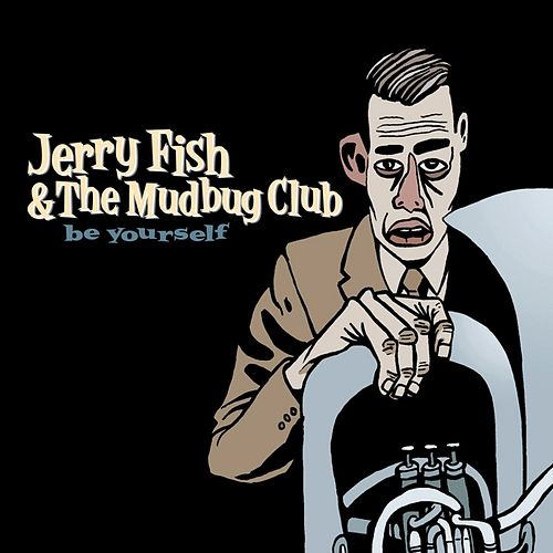 Be Yourself by Jerry Fish