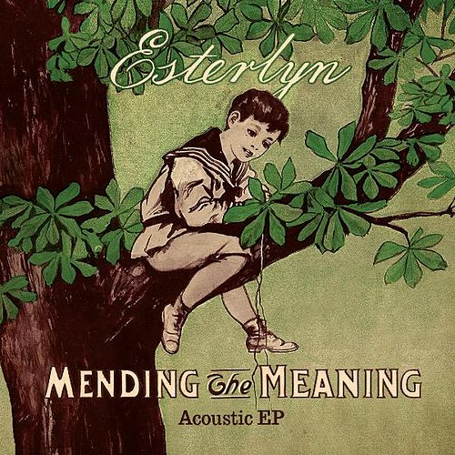 Play & Download Mending The Meaning EP by Esterlyn | Napster