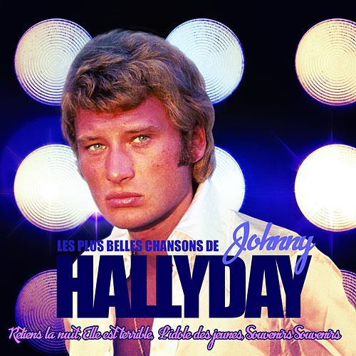 Play & Download Johnny Hallyday (Les Plus Belles Chansons) by Johnny Hallyday | Napster