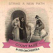 Strike A New Path von Count Basie