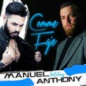 Comme faje by Manuel