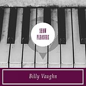 Show Pleasure von Billy Vaughn