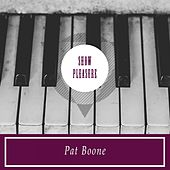 Show Pleasure by Pat Boone