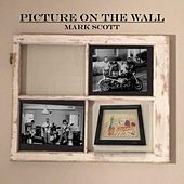 Play & Download Picture on the Wall by Mark Scott | Napster