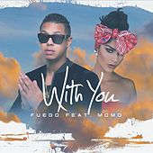 Play & Download With You (feat. Momo) by Fuego | Napster