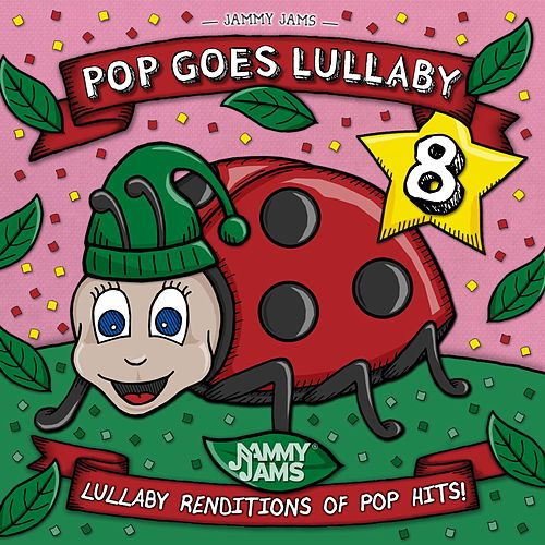 Pop Goes Lullaby 8 by Jammy Jams