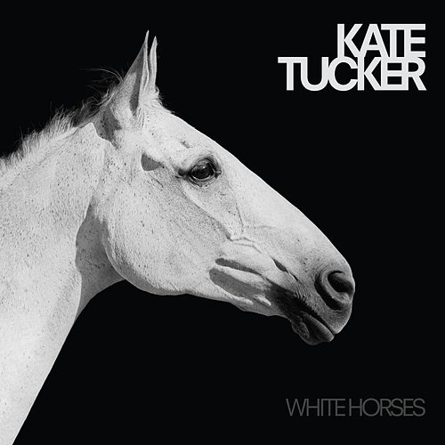 Play & Download White Horses by Kate Tucker   Napster