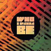 Play & Download Who I Wanna Be by Kids on the Move | Napster