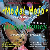 Modal Mojo Major Modes Play-along Grooves In Jazz, Rock and Fusion by Don Mock Dave Coleman Steve Kim