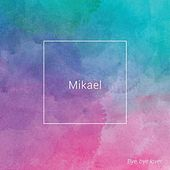 Play & Download Bye, Bye Lover by Mikael | Napster