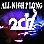 Play & Download All Night Long 2017 by Various Artists | Napster