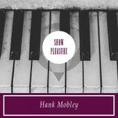 Show Pleasure von Hank Mobley
