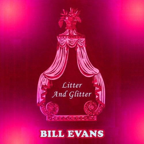 Litter And Glitter von Bill Evans