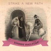 Strike A New Path de Johnny Hallyday