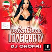 Play & Download Valentines Love Party (DJ Onofri Presents) by Various Artists | Napster