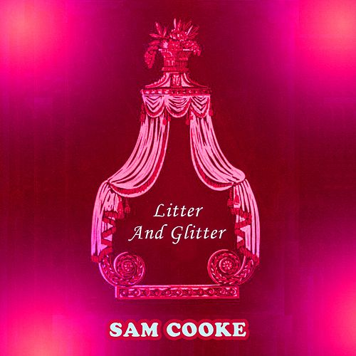 Litter And Glitter de Sam Cooke