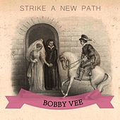 Strike A New Path von Bobby Vee