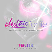 Electric For Life Episode 114 by Various Artists