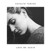 Play & Download Love Me Again by Katelyn Tarver | Napster