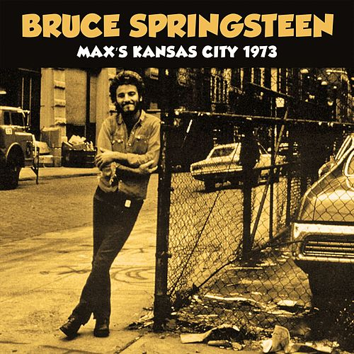 Max's Kansas City 1973 (Live) by Bruce Springsteen