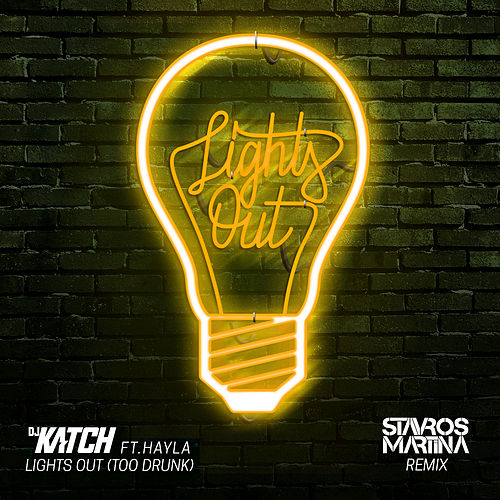 Lights Out (Too Drunk) [feat. Hayley] (Stavros Martina Remix) by DJ Katch