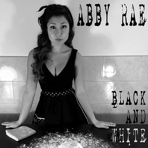 Play & Download Black and White by Abby Rae | Napster