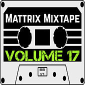 Mattrix Mixtape: Volume 17 by Various Artists