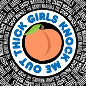 Thick Girls Knock Me Out (Richard Starkey) by The Dandy Warhols