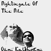 Play & Download Nightingale Of The Nile by Oum Kalthoum | Napster