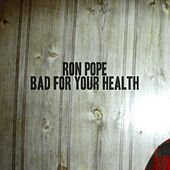 Play & Download Bad for Your Health by Ron Pope | Napster