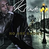 Play & Download No One Knows (feat. Zandric Rose) by K-Sam | Napster