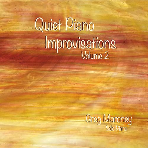 Quiet Piano Improvisations, Vol. 2 by Greg Maroney