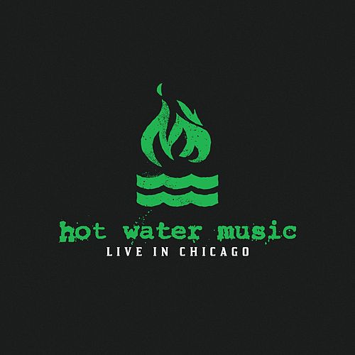 Play & Download Live In Chicago by Hot Water Music | Napster