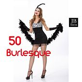 Play & Download 50 Burlesque by Various Artists | Napster