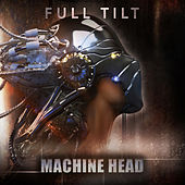 Machine Head by Full Tilt
