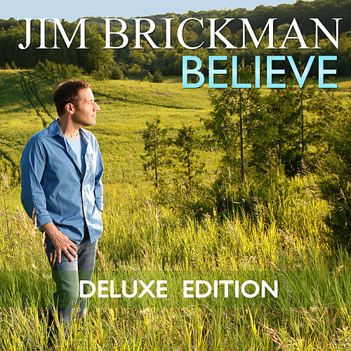 Play & Download Believe (Deluxe Edition) by Jim Brickman | Napster