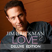 Love 2 (Deluxe Edition) by Jim Brickman
