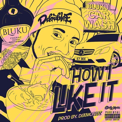 How I Like It by D Double E