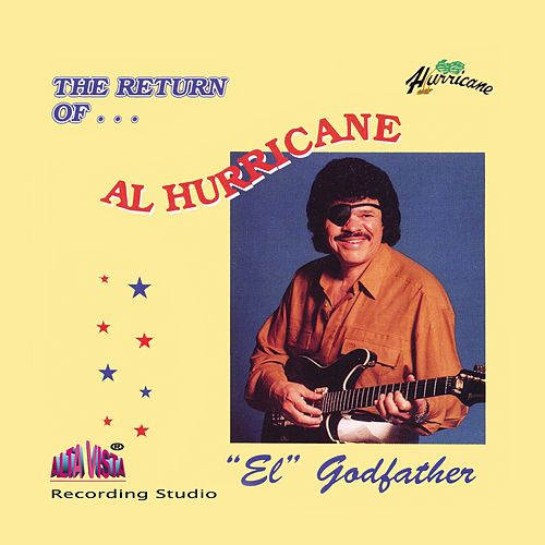 The Return of... El Godfather by Al Hurricane